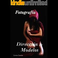 DIRECCIÓN DE MODELOS: Fotografía