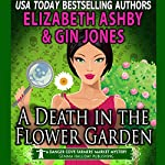 A Death in the Flower Garden: Danger Cove Mysteries, Book 14 | Gin Jones,Elizabeth Ashby