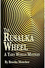 The Rusalka Wheel: A Yarn Woman Mystery
