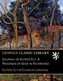 img - for Journal of Alfred Ely: A Prisoner of War in Richmond book / textbook / text book