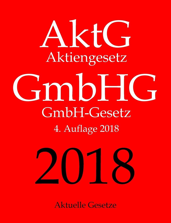 AktG | GmbHG, Aktiengesetz | GmbH-Gesetz, Aktuelle Gesetze Taschenbuch – 5. Januar 2017 1542376491 LAW / Corporate Non-Fiction PRINT ON DEMAND