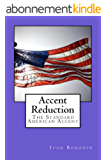 Accent Reduction: The Standard American Accent (English Edition)