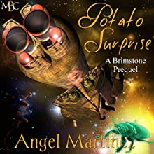 Potato Surprise: A Brimstone Prequel Audiobook by Angel Martinez Narrated by Vance Bastian