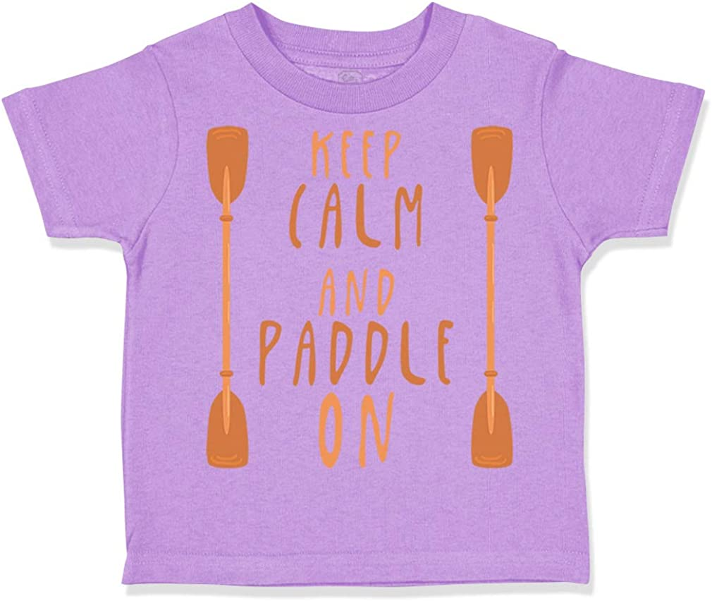 Custom Toddler T-Shirt Keep Calm and Paddle on Sport Cotton Boy /& Girl Clothes