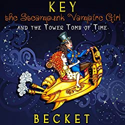 Key the Steampunk Vampire Girl and the Tower Tomb of Time