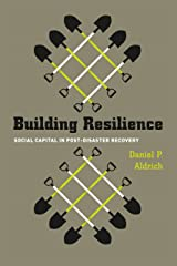 Building Resilience: Social Capital in Post-Disaster Recovery Paperback