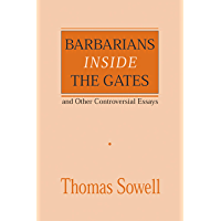 Barbarians inside the Gates and Other Controversial Essays (Hoover Institution Press Publication Book 450) (English Edition)