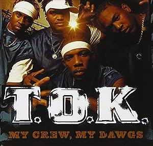 TOK - My Crew, My Dawgs - Amazon.com Music