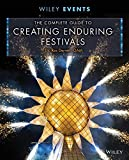 img - for The Complete Guide to Creating Enduring Festivals (The Wiley Event Management Series) by Ros Derrett (2015-03-23) book / textbook / text book