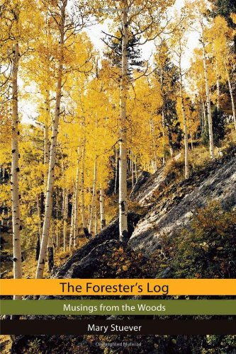 Download The Forester's Log: Musings from the Woods PDF