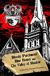 Bloody Parchment: Blue Honey and The Valley of Shadow