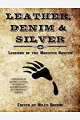 Leather, Denim & Silver: Legends of the Monster Hunter (2011-04-13)