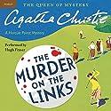 Murder on the Links: A Hercule Poirot Mystery Hörbuch von Agatha Christie Gesprochen von: Hugh Fraser