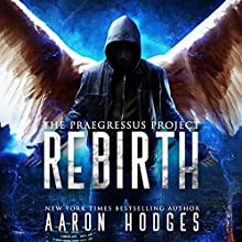 Rebirth: The Praegressus Project, Book 1 Audiobook by Aaron Hodges Narrated by Michael Stene