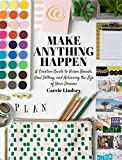 img - for Make Anything Happen: A Creative Guide to Vision Boards, Goal Setting, and Achieving the Life of Your Dreams book / textbook / text book