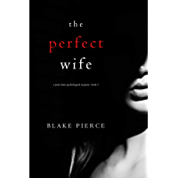 The Perfect Wife (A Jessie Hunt Psychological Suspense Thriller—Book One) (English Edition)