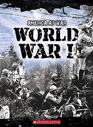 World War I (America at War (Scholastic Paperback))