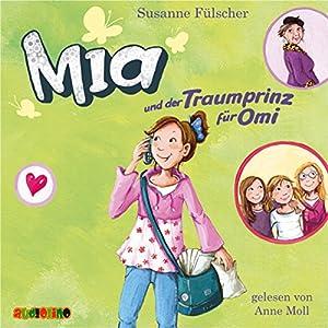 Mia und der Traumprinz für Omi (Mia 3) Hörbuch