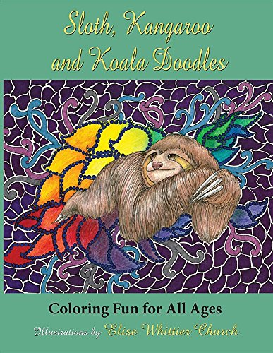 Sloth, Kangaroo, And Koala Doodles: Coloring Fun For All Ages -