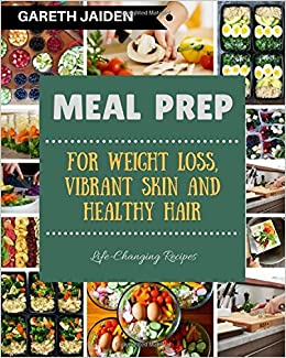 Meal Prep: The Beginner's Guide to Meal Prepping and Clean Eating with Easy to Cook Recipes for a Perfect Body, Weight Loss, Meal Planning, Low Carb Diet, Plan Ahead Meals and Batch Cooking