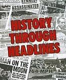 History Through Headlines, Jessica Renison, 1572156619