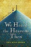 We Heard the Heavens Then, Aria Minu-Sepehr, 1451652186