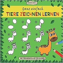 Ganz Einfach Tiere Zeichnen Lernen Die Zeichenschule Fur Kinder