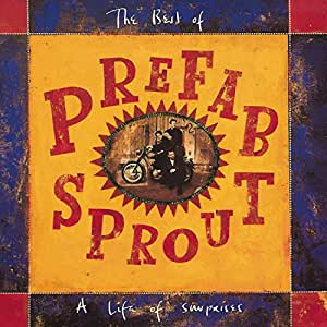 A Life Of Surprises: The Best Of Pre Fab Sprout