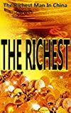 THE RICHEST: The Richest Man In China