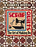 Scrap Quilts, Roberta Horton, 1571200479
