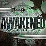 Awaken His Eyes: The Awakened Book One | Jason Tesar