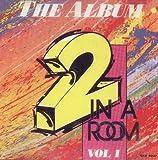 2 in a Room: Album: Vol. 1