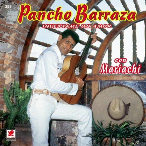 PANCHO BARRAZA (Inventame un amor)