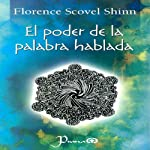 El Poder de la Palabra Hablada [The Power of the Spoken Word] (Spanish Edition) | Florence Scovel