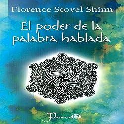 El Poder de la Palabra Hablada [The Power of the Spoken Word] (Spanish Edition)