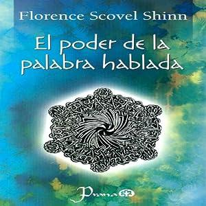 El Poder de la Palabra Hablada [The Power of the Spoken Word] (Spanish Edition) Audiobook