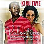 Valentine: Challenge Series, Book 1 | Kiru Taye