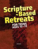 Scripture-Based Retreats for Teens Ages 10-19, Laurie Delgatto, 0884899373