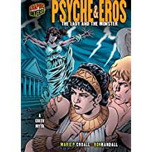 Psyche & Eros: The Lady and the Monster [A Greek Myth] (Graphic Myths and Legends)
