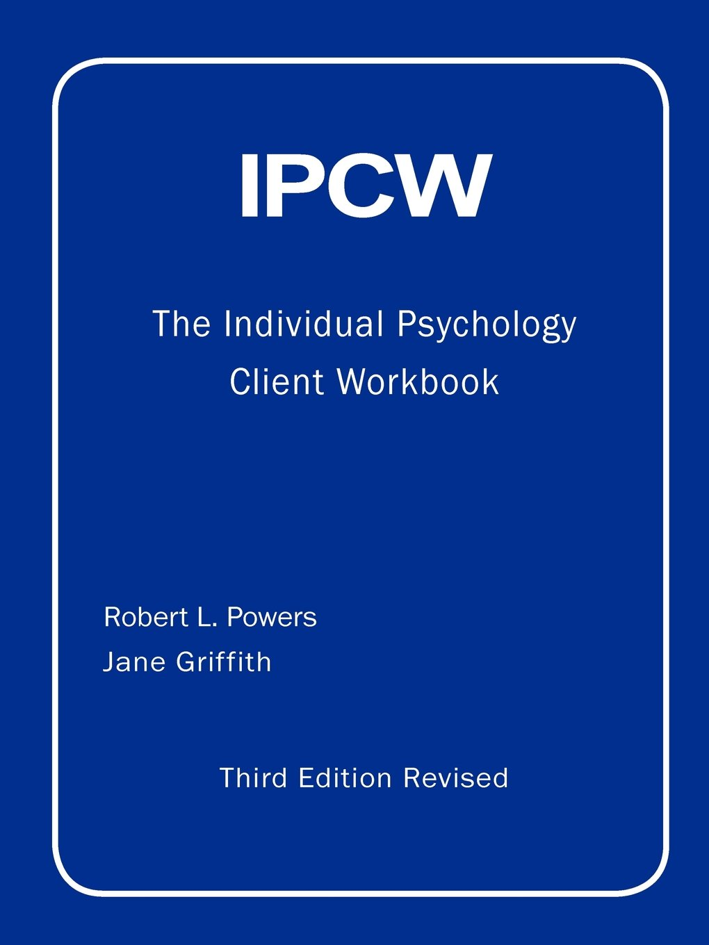 Workbooks psychology workbook : IPCW The Individual Psychology Client Workbook with Supplements ...