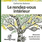 Le rendez-vous intérieur | Catherine Balance