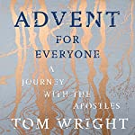 Advent for Everyone: A Journey with the Apostles | Tom Wright