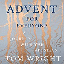 Advent for Everyone: A Journey with the Apostles | Livre audio Auteur(s) : Tom Wright Narrateur(s) : Neil Gardner