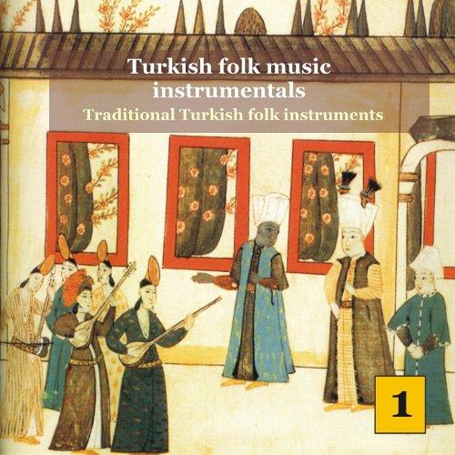 Turkish Folk Music Instrumentals Vol. 1 / Traditional turkish folk instruments Instrumental Folk Music