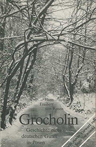 Grocholin. Geschichte eines deutschen Gutes in Posen