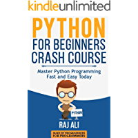 Python: Python For Beginners Crash Course: Master Python Programming Fast and Easy Today (Computer Programming, Programming for Beginners Book 1)