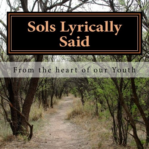 Download Sols Lyrically Said: From the heart of our youth (Sol Lyrically Said) (Volume 1) pdf
