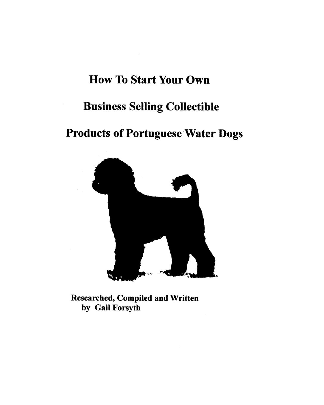 How To Start Your Own Business Selling Collectible Products Of Portuguese Water Dogs ebook