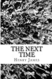 The Next Time, Henry james, 1481218905