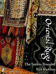 ORIENTAL RUGS: The Secrets Revealed (Schiffer Books)